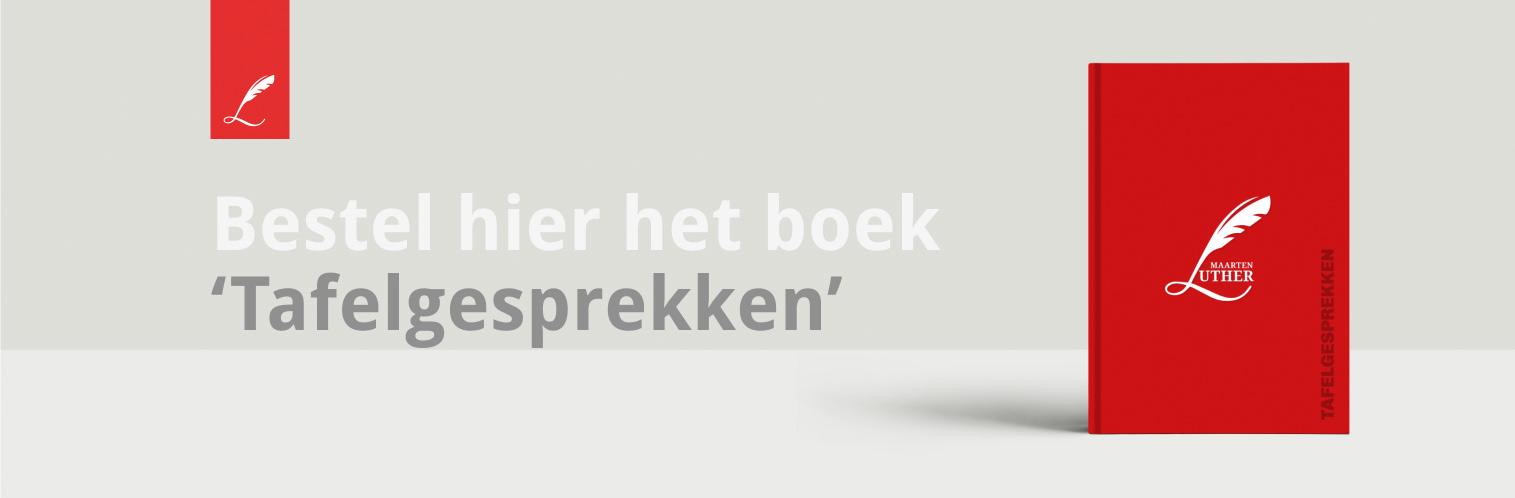 Tafelgesprekken, Maarten Luther